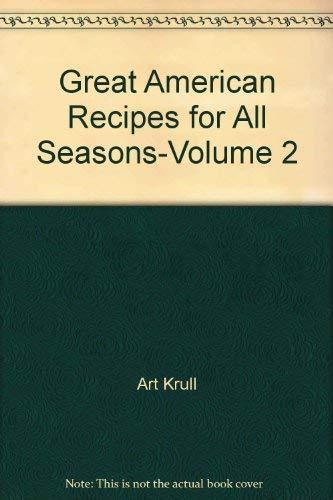 Great American Recipes for All Seasons-Volume 2: Art Krull
