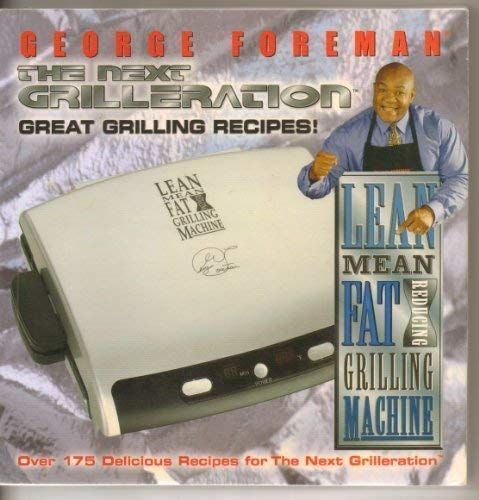 Great Grilling Recipes! The Next Grilleration (1929862415) by George Foreman
