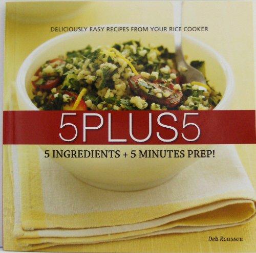 9781929862856: 5 Plus 5: 5 Ingredients + 5 Minutes Prep!