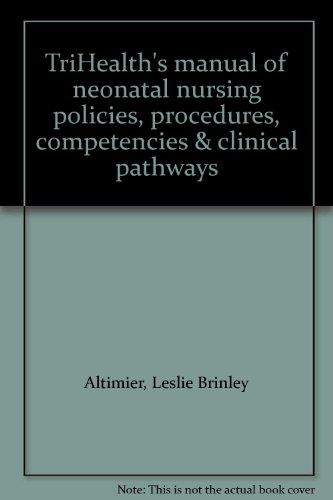 9781929864058: TriHealth's manual of neonatal nursing policies, procedures, competencies & clinical pathways