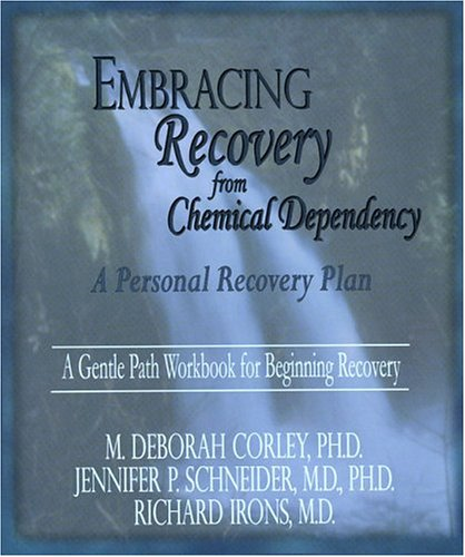 9781929866052: Embracing Recovery from Chemical Dependency: A Personal Recovery Plan (Workbook)