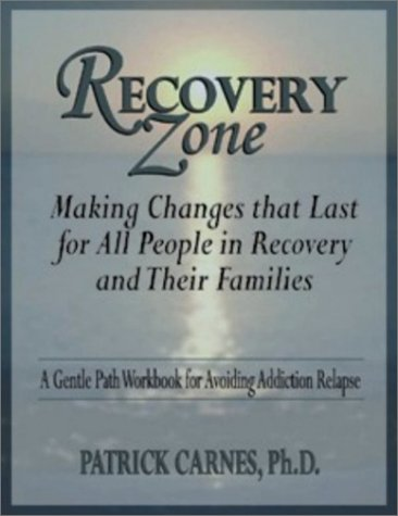 9781929866069: Recovery Zone: Making Changes That Last for All People in Recovery and Their Families