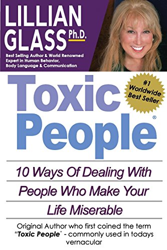 9781929873449: Toxic People: Toxic People: 10 Ways Of Dealing With People Who Make Your Life Miserable