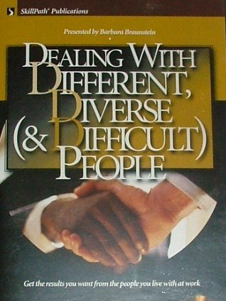 9781929874149: Dealing with Different, Diverse (& Difficult) People