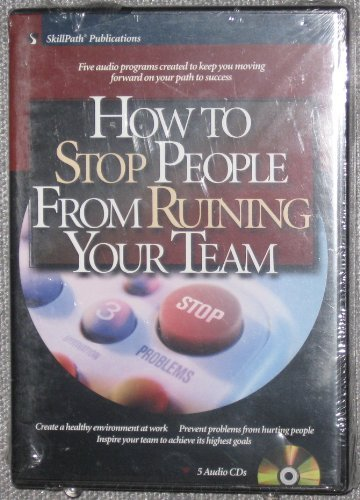 9781929874828: How to Stop People From Ruining Your Team