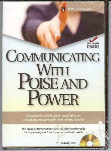 9781929874941: Communicating with Poise and Power: (SkillPath Publications)