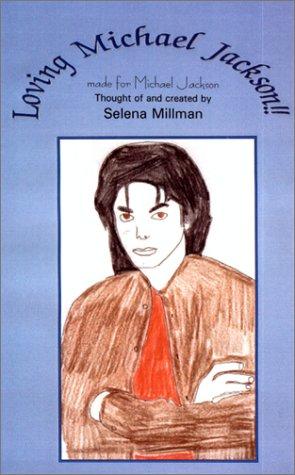 Loving Michael Jackson!! : Made for Michael: Selena Millman