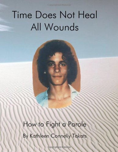 Time Does Not Heal All Wounds : Kathleen Connelly Takats