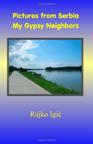 9781929882533: Pictures from Serbia : My Gypsy Neighbors
