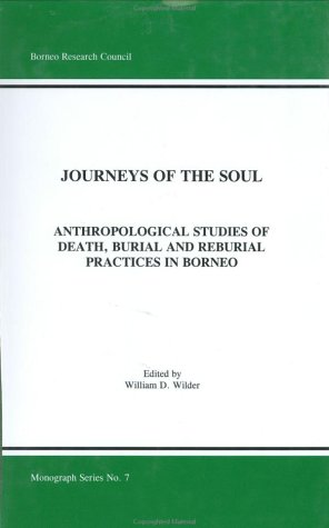 9781929900046: Journeys of the Soul, Anthropological Studies of Death, Burial and Reburial Practices in Borneo