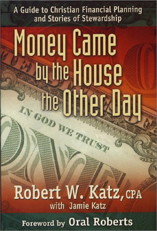 9781929902149: Money Came by the House the Other Day : A Guide to Christian Financial Planning and Stories of Stewardship