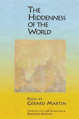 9781929918331: The Hiddenness of the World (Lannan Translations Selection Series) (French Edition)
