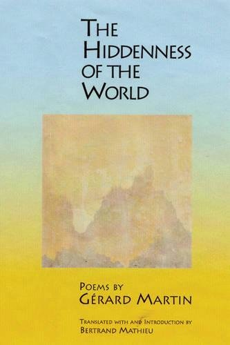 9781929918348: The Hiddenness of the World (Lannan Translations Selection Series) (French Edition)