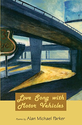 9781929918355: Love Song with Motor Vehicles (American Poets Continuum)