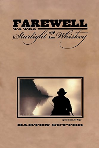 9781929918577: Farewell to the Starlight in Whiskey (American Poets Continuum)
