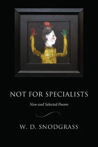 9781929918775: Not for Specialists: New and Selected Poems (American Poets Continuum)