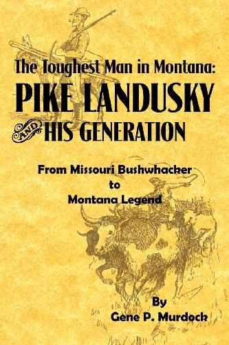 The Toughest Man in Montana: Gene P. Murdock