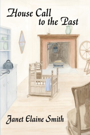 House Call to the Past: Smith, Janet Elaine