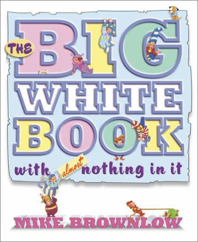 9781929927241: The Big White Book with (almost) Nothing In It