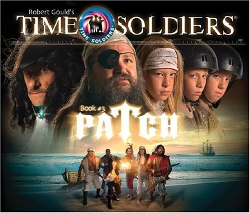 9781929945023: Patch: Time Soldiers Book #3