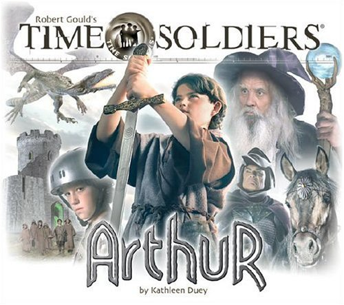 Arthur: Time Soldiers Book #4