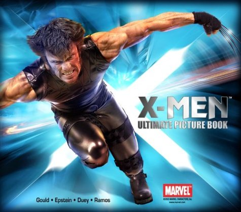 X-Men Ultimate Picture Book (9781929945245) by Duey, Kathleen; Eugene Epstein; Gould, Robert