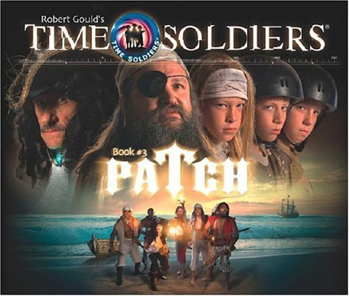 9781929945283: Patch: Time Soldiers Book #3