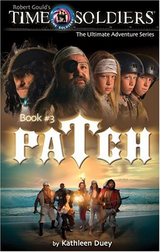 9781929945559: Patch: Time Soldiers Book #3