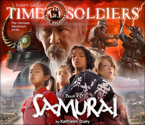 9781929945627: Samurai: Time Soldiers Book #6