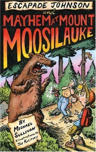 Escapade Johnson and Mayhem at Mount Moosilauke: Sullivan, Michael