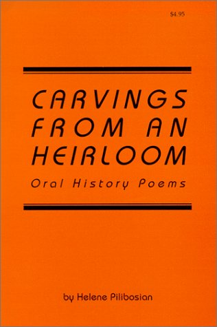 Carvings from an Heisloom: Oral History Poems
