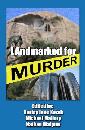 Landmarked for Murder: Harley Jane Kozak, Michael Mallory, Nathan Walpow - Editors - Pamela ...