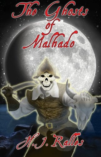The Ghosts of Malhado: Ralles, H. J.