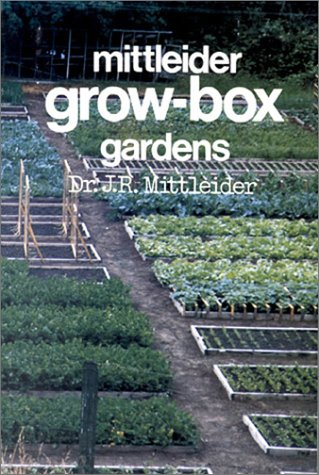 Mittleider Grow-Box Gardens (aka More Food From Your Garden) (9781929982028) by Jacob R. Mittleider