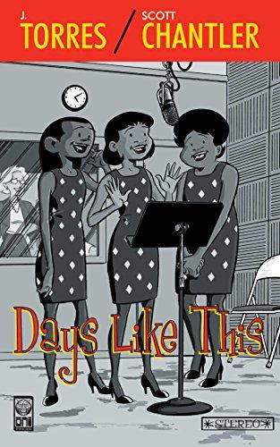 Days Like This: J. Torres, Scott Chantler