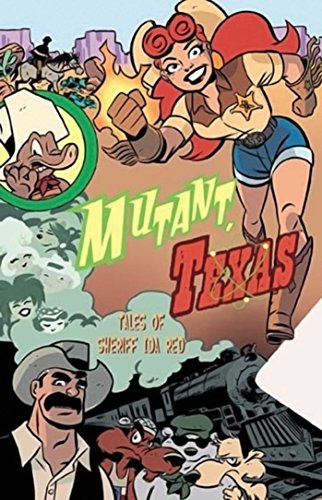 9781929998531: 1: Mutant, Texas: Tales Of Sheriff Ida Red