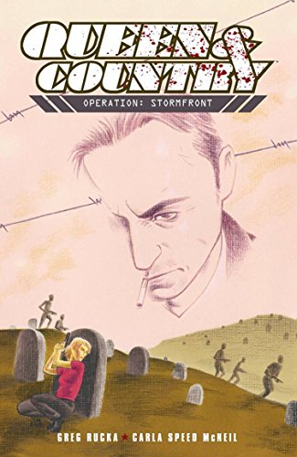 Queen & Country, Vol. 5: Operation Stormfront (1929998848) by Greg Rucka; Carla Speed McNeil