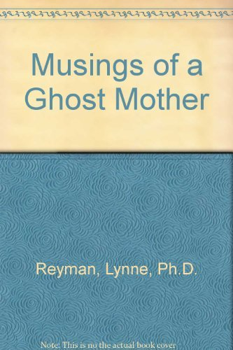 9781930002296: Musings of a Ghost Mother: Losing an Infant to Closed Adoption