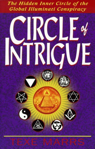 9781930004054: Circle of Intrigue: The Hidden Inner Circle of the Global Illuminati Conspiracy