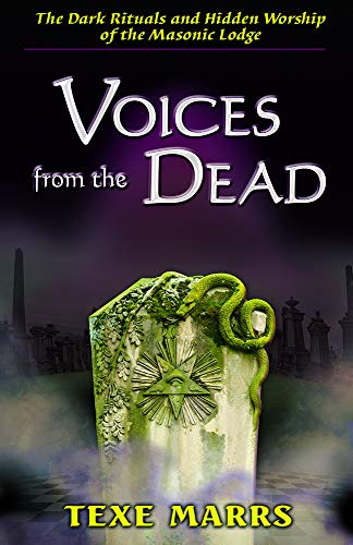 9781930004177: Voices from the Dead: The Dark Rituals and Hidden Worship of the Masonic Lodge