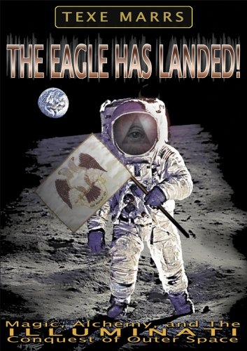 9781930004245: The Eagle Has Landed--Magic, Alchemy, and the Illuminati Conquest of Outer Space
