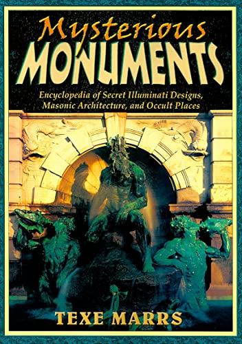 Mysterious Monuments: Encyclopedia of Secret Illuminati Designs, Masonic Architecture, and Occult ...