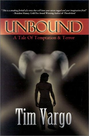 UNBOUND: A TALE OF TEMPTATION AND TERROR: Tim Vargo