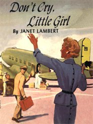 Don't Cry, Little Girl by Janet Lambert: Janet Lambert