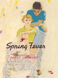 Spring Fever (Patty and Ginger Series): Janet Lambert