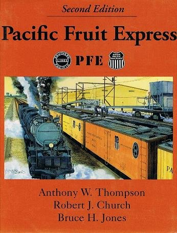 Pacific Fruit Express: Anthony W Thompson,
