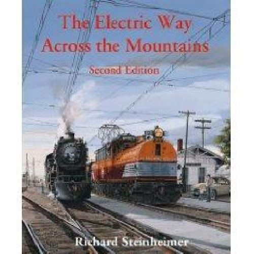 9781930013131: The Electric Way Across the Mountains - Second Edition