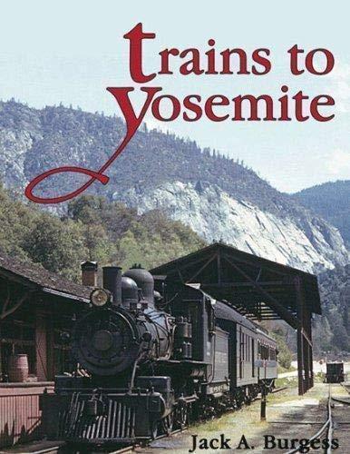 9781930013148: Trains to Yosemite