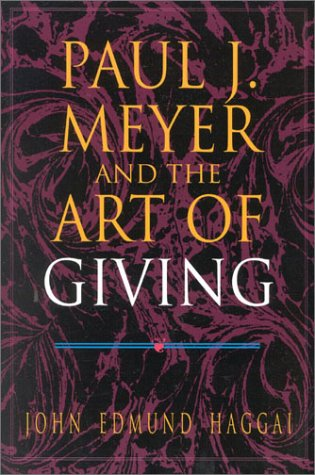 9781930027572: Paul J. Meyer and The Art of Giving