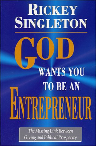 9781930035003: God Wants You to Be an Entrepreneur